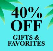 40% off Gifts & Favorites
